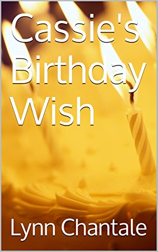 Cassie's Birthday Wish by Lynn Chantale