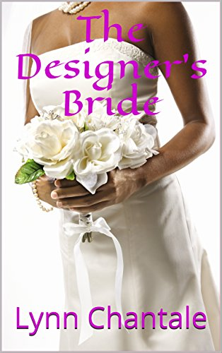The Designers Bride by Lynn Chantale