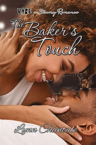 The Baker's Touch (VIBE a Steamy Romance Book 1)